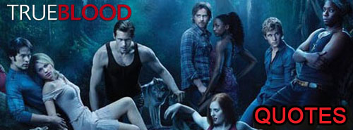True Blood Quotes