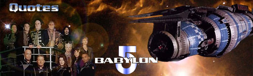 Babylon 5 Quotes