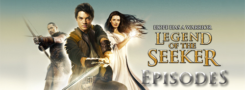 Legend Of The Seeker episode guide