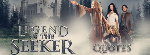 Legend of the Seeker quotes