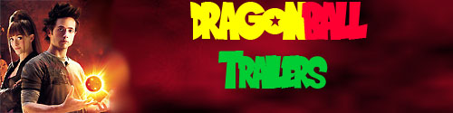 'Dragonball' Trailers and Videos