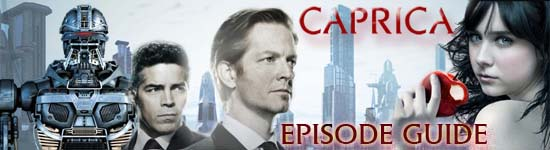 Caprica Episode Guide
