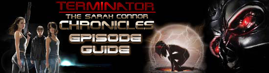 Terminator: The Sarah Conner Chronicles episode guide