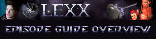 Lexx Episode Guide banner